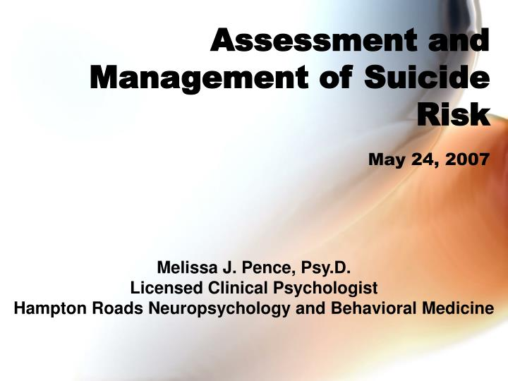 assessment and management of suicide risk may 24 2007 n.