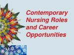 Contemporary Nursing Roles and Career Opportunities