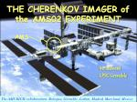 THE CHERENKOV IMAGER of the AMS02 EXPERIMENT