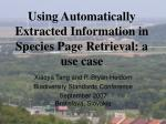 Using Automatically Extracted Information in Species Page Retrieval: a use case