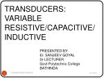 TRANSDUCERS: VARIABLE RESISTIVE/CAPACITIVE/ INDUCTIVE