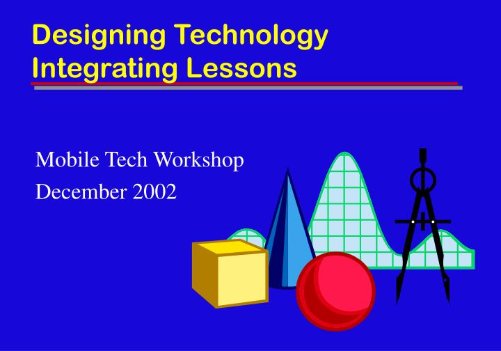 designing technology integrating lessons n.
