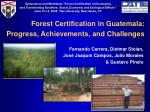 Forest Certification in Guatemala: Progress, Achievements, and Challenges