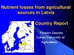 Nutrient losses from agricultural  sources in Latvia                          Country Report