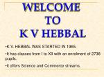 WELCOME  TO K V HEBBAL