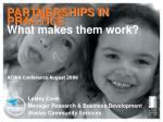 PARTNERSHIPS IN PRACTICE What makes them work?