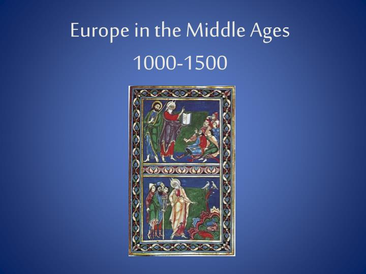europe in the middle ages 1000 1500 n.