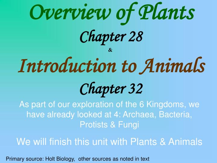 overview of plants chapter 28 introduction to animals chapter 32 n.