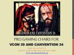 Pro Gaming Chairs for Vcon 39 and Canvention 34 2014 on Sale