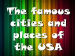 The famous cities and places of the USA