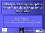 Study of an adaptive optics system for the astronomy in the visible