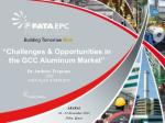 """Challenges & Opportunities in the GCC Aluminum Market"""