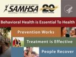 BEHAVIORAL HEALTH:  CHALLENGES AND OPPORTUNITIES IN HELPING TO END THE HIV/AIDS EPIDEMIC