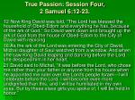 True Passion: Session Four, 2 Samuel 6:12-23.