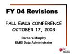 FY 04 Revisions