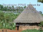 Developing PPME system for RCB-ZREAC of Areka Agricultural Research Center