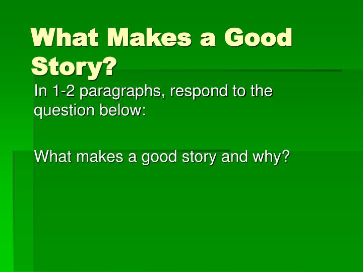 what makes a good story n.