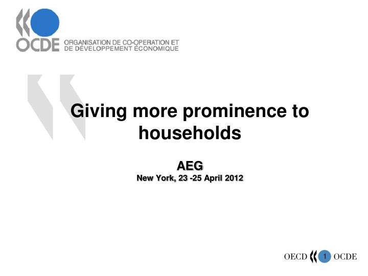 giving more prominence to households aeg new york 23 25 april 2012 n.