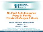 No-Fault Auto Insurance  Fraud in Florida  Trends, Challenges & Costs