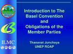 Introduction to The Basel Convention  and  Obligations of the Member Parties