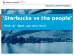 'Starbucks vs the people'