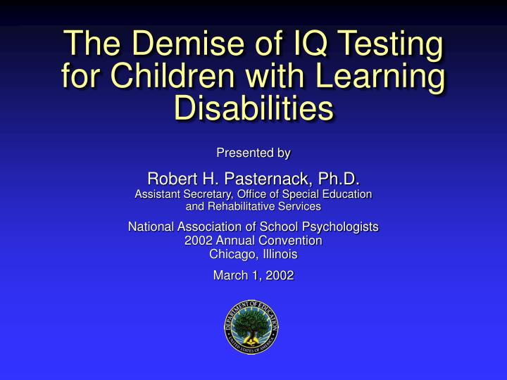 the demise of iq testing for children with learning disabilities n.