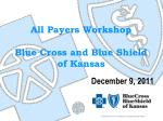 All Payers Workshop Blue Cross and Blue Shield of Kansas