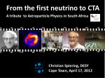 From the first neutrino to CTA A tribute  to Astroparticle Physics in South Africa