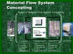 Material Flow System Concepting