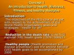 Concept 1 An Introduction to Health, Wellness, Fitness, and healthy lifestyles