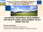 BALANCING TERRITORIAL DEVELOPMENT:  THE ROLE OF RURAL DEVELOPMENT POLICY UNDER THE CAP
