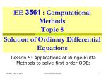 EE  3561  : Computational Methods Topic 8 Solution of Ordinary Differential Equations