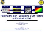 Raising the Bar: Equipping DOD Testers to Excel with DOE