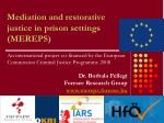 Mediation and restorative justice in prison settings (MEREPS)