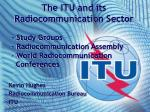 The ITU and its Radiocommunication Sector - Study Groups - Radiocommunication Assembly