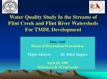 Water Quality Study In the Streams of Flint Creek and Flint River Watersheds For TMDL Development