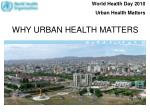 WHY URBAN HEALTH MATTERS