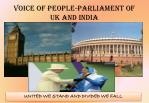 Voice OF PEOPLE-PARLIAMENT OF UK AND INDIA