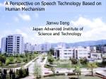 A Perspective on Speech Technology Based on Human Mechanism