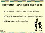 Negotiation - as we would like it to be