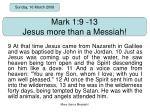 Mark 1:9 -13 Jesus more than a Messiah!