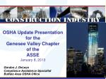 OSHA Update Presentation for the Genesee Valley Chapter of the ASSE January 8, 2013