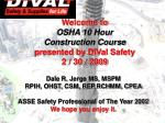 Welcome to  OSHA 502 General Safety & Health for Construction  Train- The-Trainer