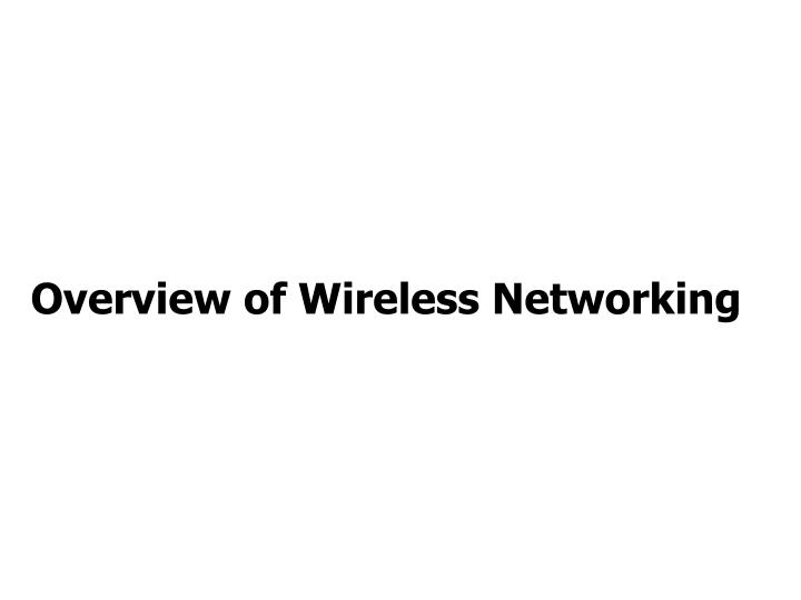 overview of wireless networking n.