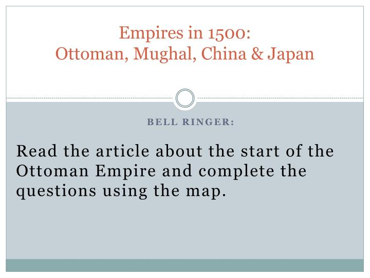 empires in 1500 ottoman mughal china japan n.