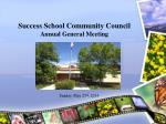 Success  School Community Council  Annual General Meeting