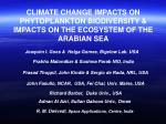 CLIMATE CHANGE IMPACTS ON PHYTOPLANKTON BIODIVERSITY & IMPACTS ON THE ECOSYSTEM OF THE ARABIAN SEA