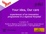 Your idea, Our care