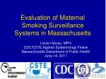 Evaluation of Maternal Smoking Surveillance Systems in Massachusetts