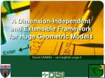 A Dimension-Independent and Extensible Framework for Huge Geometric Models